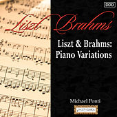 Liszt & Brahms: Piano Variations by Michael Ponti