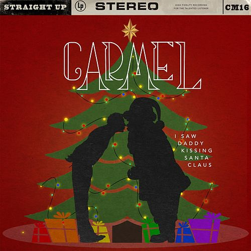 Play & Download I Saw Daddy Kissing Santa Claus by Carmel | Napster