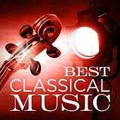Play & Download Best Classical Music by Various Artists | Napster