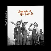 Play & Download Workin's Too Hard by Rayna Gellert | Napster
