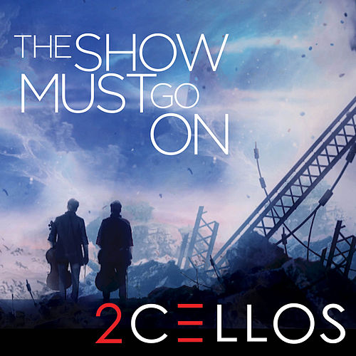 Play & Download The Show Must Go On by 2Cellos | Napster