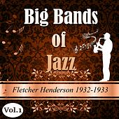 Play & Download Big Bands of Jazz, Fletcher Henderson 1932-1933, Vol. 1 by Fletcher Henderson | Napster