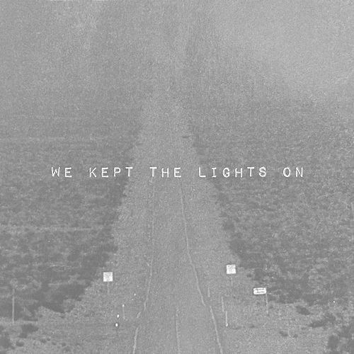 Play & Download We Kept the Lights On by Milo Greene | Napster