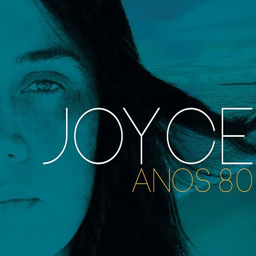 Play & Download Anos 80 by Joyce Moreno | Napster