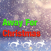 Play & Download Away For Christmas by Various Artists | Napster