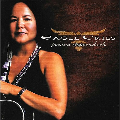 Eagle Cries by Joanne Shenandoah
