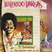 El Barbarazo by Wilfrido Vargas