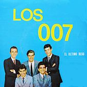 Play & Download El Último Beso by Los 007 | Napster