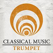 Classical Music - Trumpet von Various Artists