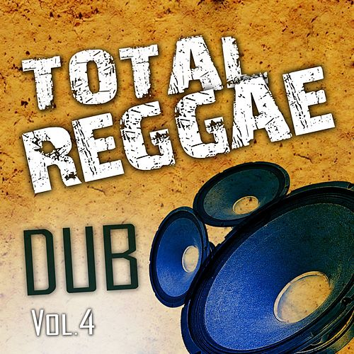 Play & Download Total Reggae Dub, Vol. 4 by Zion Train | Napster