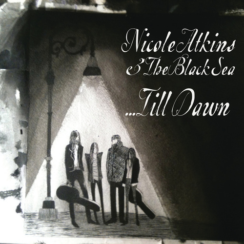 Play & Download Nicole Atkins & The Black Sea... Till Dawn by Nicole Atkins | Napster
