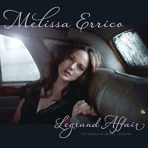 Play & Download Legrand Affair by Melissa Errico | Napster