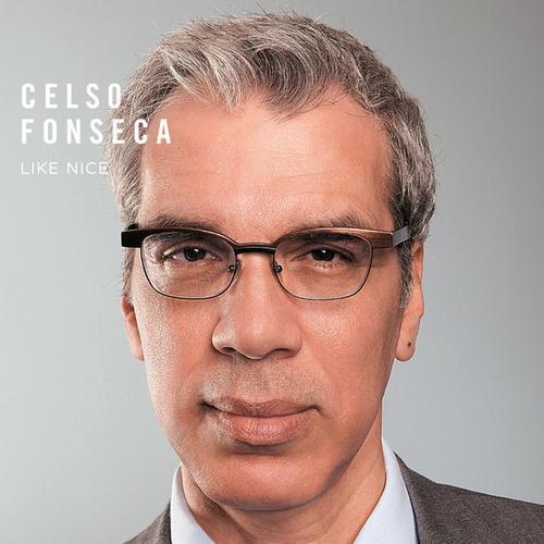 Play & Download Like Nice by Celso Fonseca | Napster