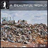 Tretmuehle Pres. A Beautiful World, Vol. 7 by Various Artists