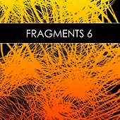 Play & Download Fragments 6 (incl. DJ-Mix) by Various Artists | Napster