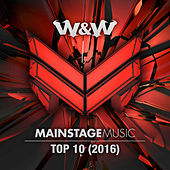 Mainstage Music Top 10 (2016) by Various Artists