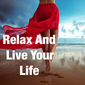Play & Download Relax And Live Your Life by Various Artists | Napster