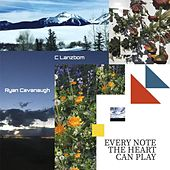 Play & Download Every Note the Heart Can Play by C Lanzbom | Napster