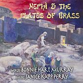 Nephi and the Plates of Brass by Janice Kapp Perry