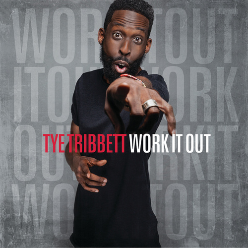 Play & Download Work It Out by Tye Tribbett | Napster