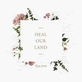 Play & Download Heal Our Land by Kari Jobe | Napster