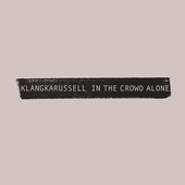 Play & Download In The Crowd Alone by Klangkarussell | Napster