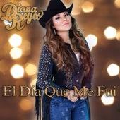 El Día Que Me Fui by Diana Reyes