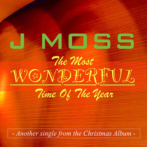 Play & Download The Most Wonderful Time of the Year by J Moss | Napster