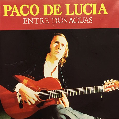 Play & Download Entre Dos Aguas (20 Exitos) by Paco de Lucia | Napster