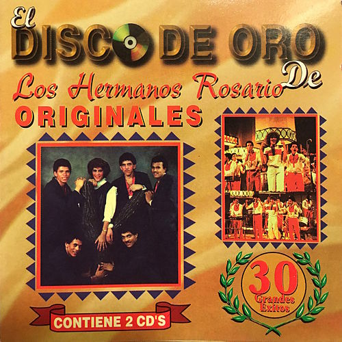 Play & Download El Dísco de Oro de los Hermanos Rosario by Los Hermanos Rosario | Napster