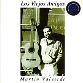 Play & Download Los Viejos Amigos by Martin Valverde | Napster