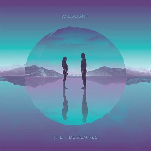 Play & Download Wildlight - The Tide Remixes by Wild Light | Napster