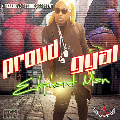Play & Download Proud Gyal by Elephant Man | Napster