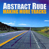 Making More Tracks by Abstract Rude