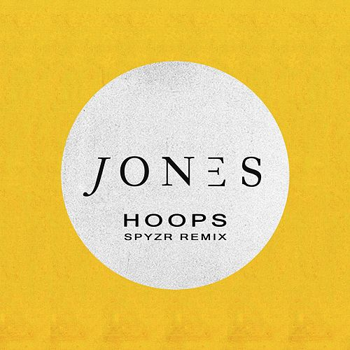 Play & Download Hoops (Spyzr Remix) by JONES | Napster