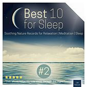 Best 10 for Sleep | Soothing Nature Records by Various Artists