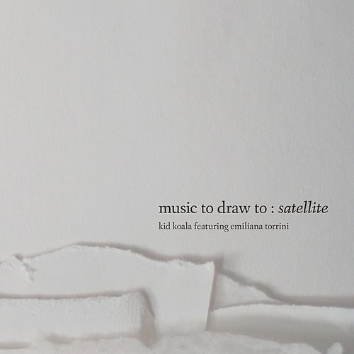 Play & Download Music to Draw To: Satellite by Kid Koala | Napster