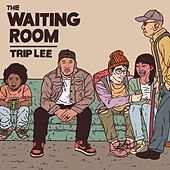 Play & Download The Waiting Room by Trip Lee | Napster