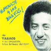 Homenaje a los Bravos von Tabaco Y Su Orquesta