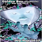 Play & Download Hip hop 2017 by Golden Boy (Fospassin) | Napster