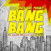 Bang Bang (feat. Pusha T) [Remixes] by Sheek Louch