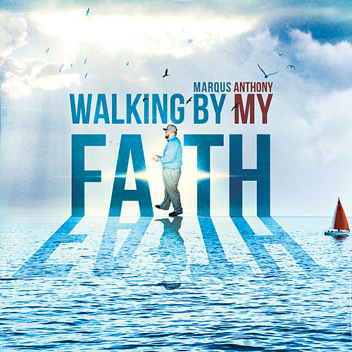 Walking by My Faith by Marqus Anthony