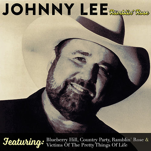 Ramblin' Rose by Johnny Lee