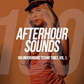 Afterhour Sounds - 100 Underground Techno Tunes, Vol. 1 by Various Artists