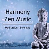 Play & Download Harmony Zen Music - Meditation - Strenght by Zen Music Garden | Napster