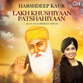 Lakh Khushiyaan Patshahiyaan by Harshdeep Kaur