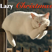 Play & Download Lazy Christmas by Various Artists | Napster