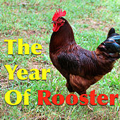 The Year Of Rooster by Various Artists