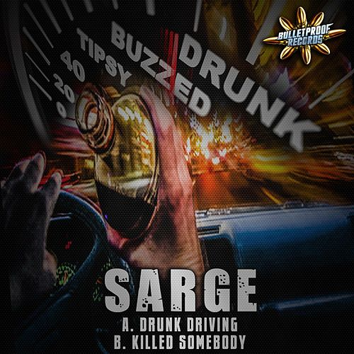 Play & Download Drunk Driving/Killed Somebody by Sarge | Napster