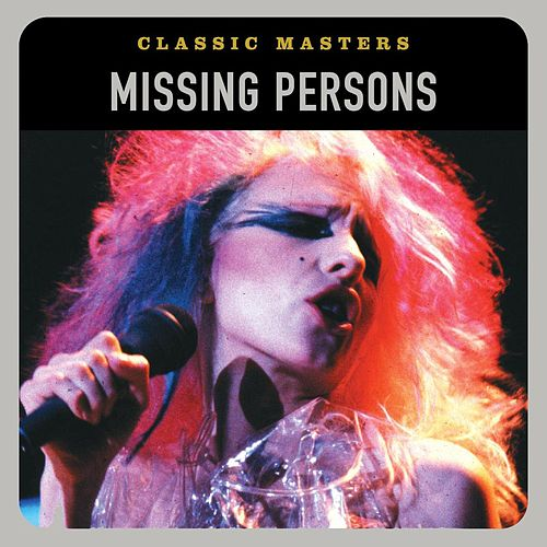 Play & Download Classic Masters by Missing Persons | Napster